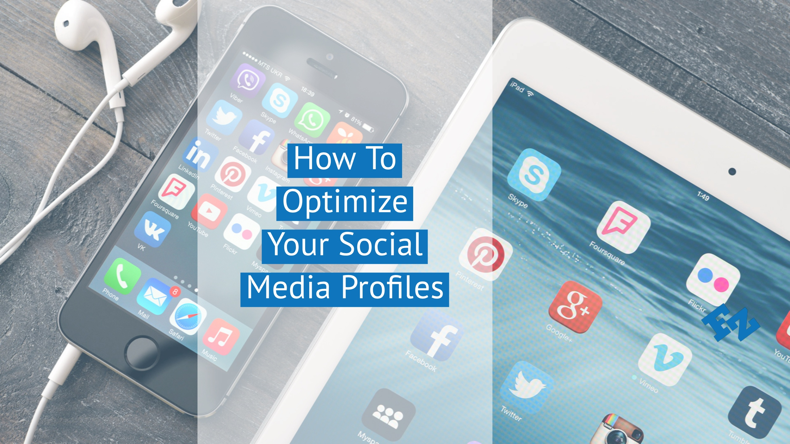 How To Optimize Your Social Media Profiles