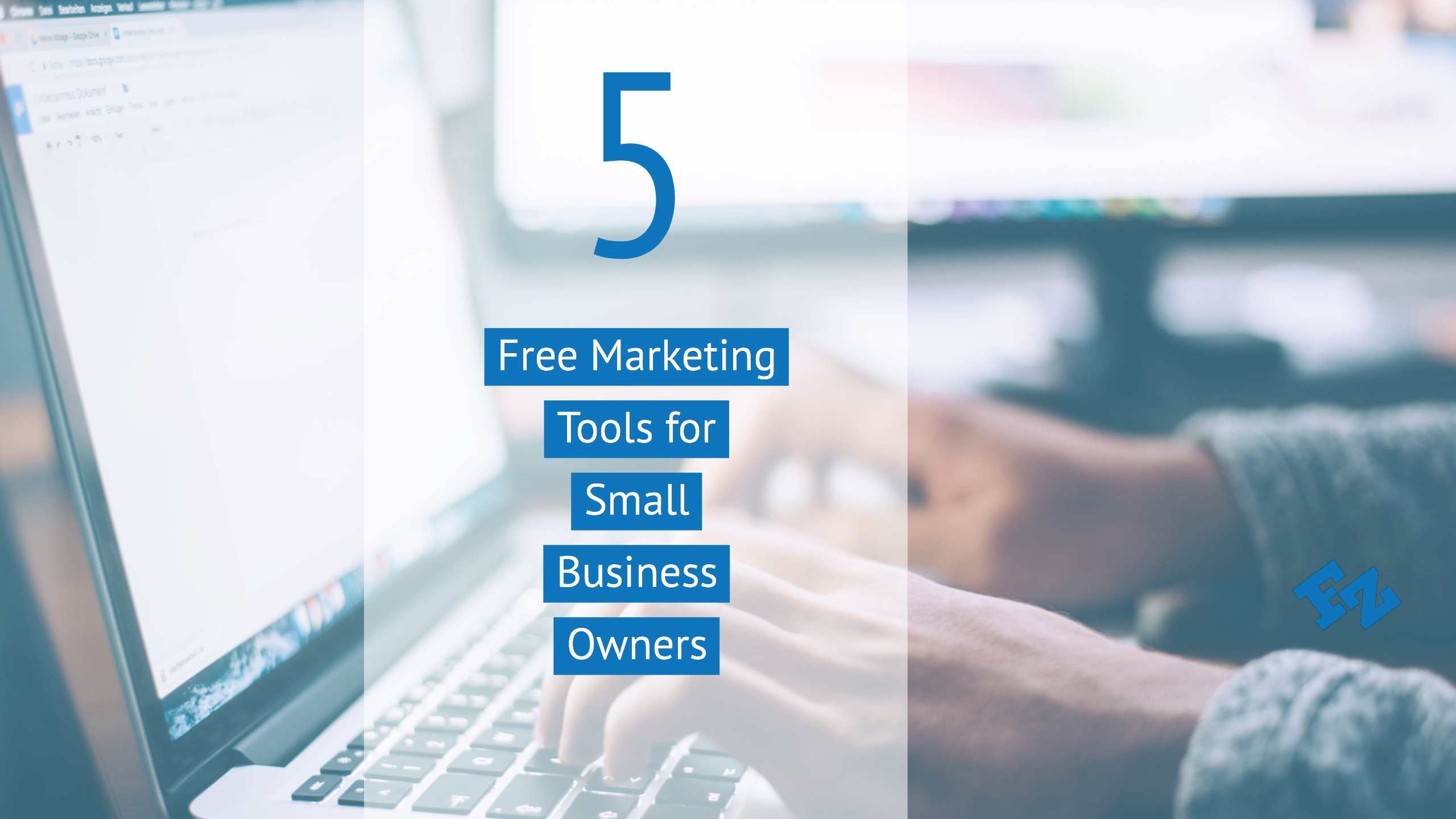 5 Free Marketing Tools For Small Business Owners