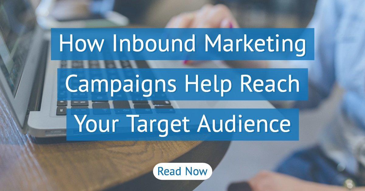 How Inbound Marketing Campaigns Help Reach Your Target Audience-2